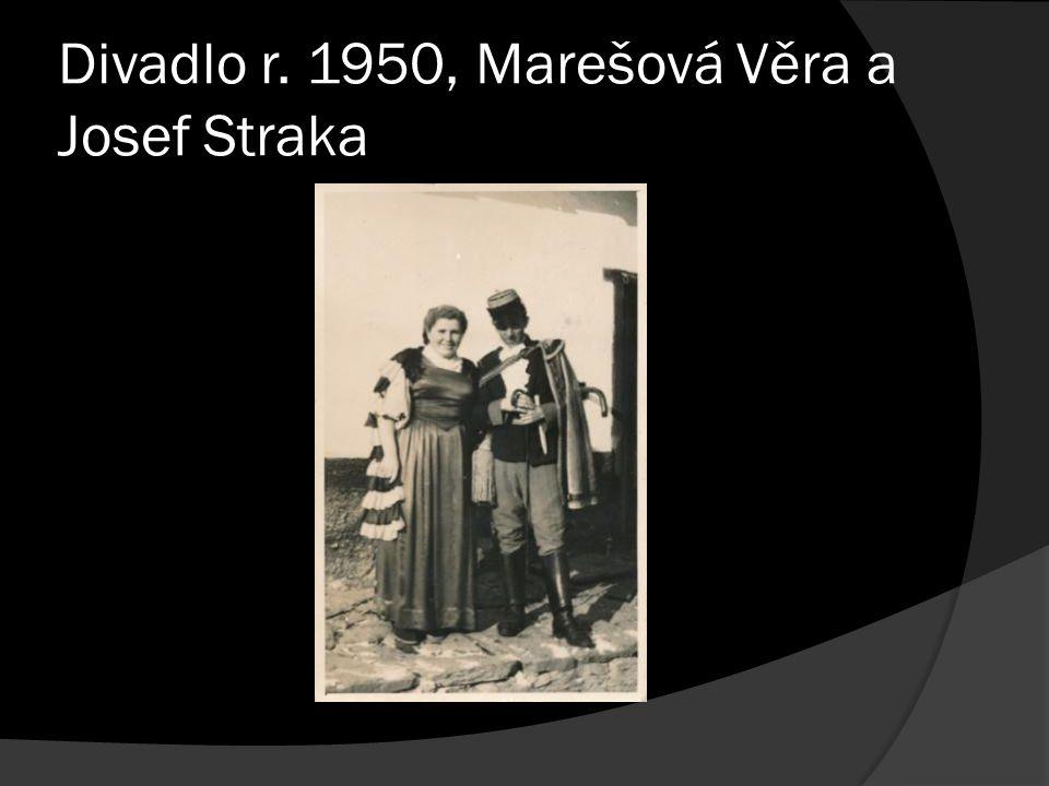 Divadlo r. 1950, Marešová Věra a Josef Straka