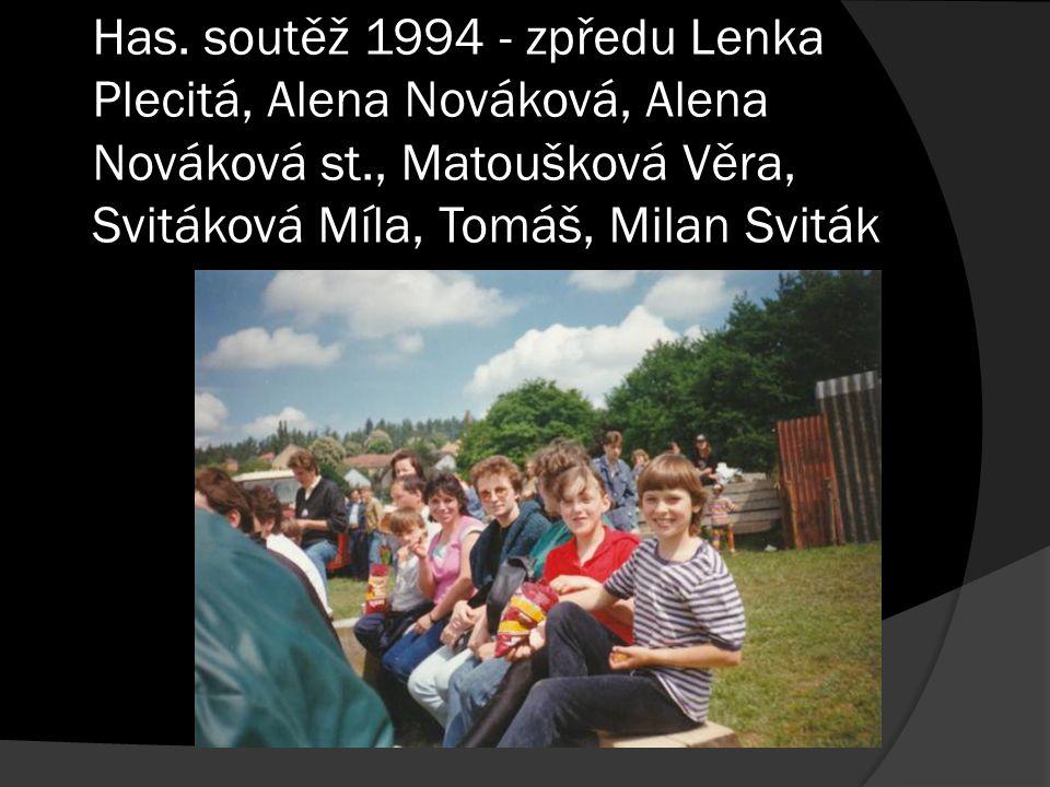Has. soutěž 1994 - zpředu Lenka Plecitá, Alena Nováková, Alena Nováková st., Matoušková Věra, Svitáková Míla, Tomáš, Milan Sviták