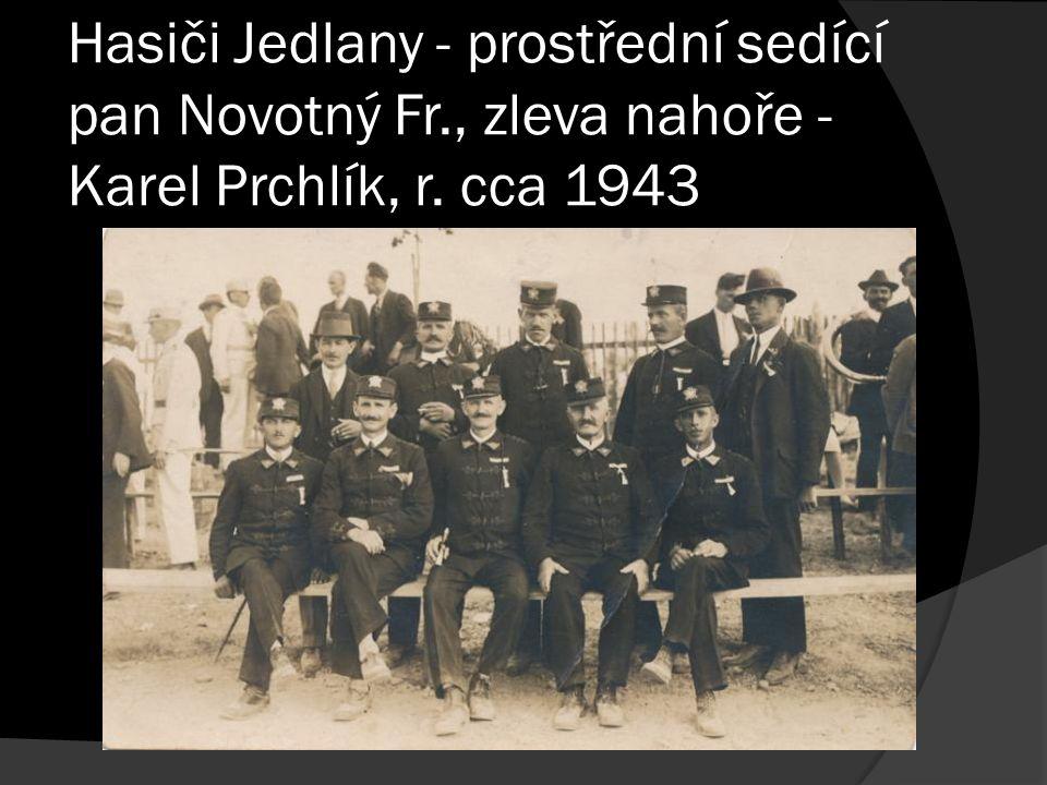 Hasiči Jedlany - prostřední sedící pan Novotný Fr., zleva nahoře - Karel Prchlík, r. cca 1943
