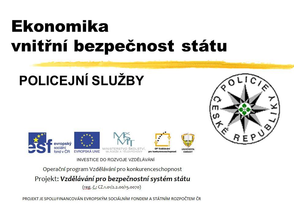 Ekonomika vnitřní bezpečnost státu POLICEJNÍ SLUŽBY