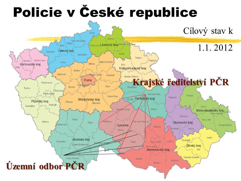 Policie v České republice Cílový stav k 1.1. 2012 Krajské ředitelství PČR Územní odbor PČR