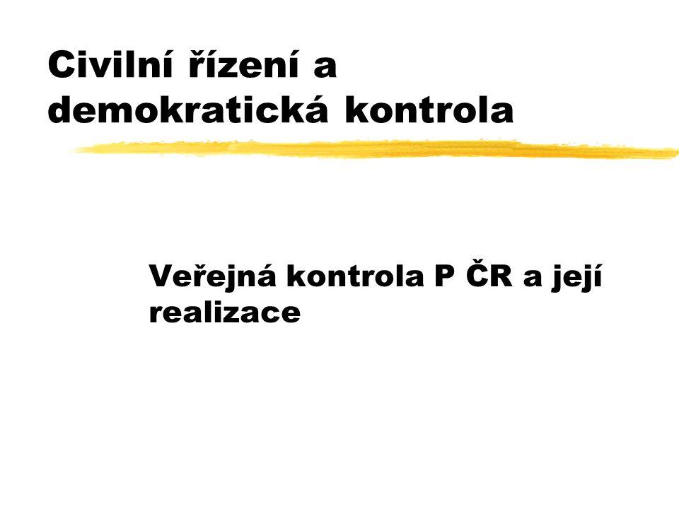 Civilní řízení a demokratická kontrola Veřejná kontrola P ČR a její realizace