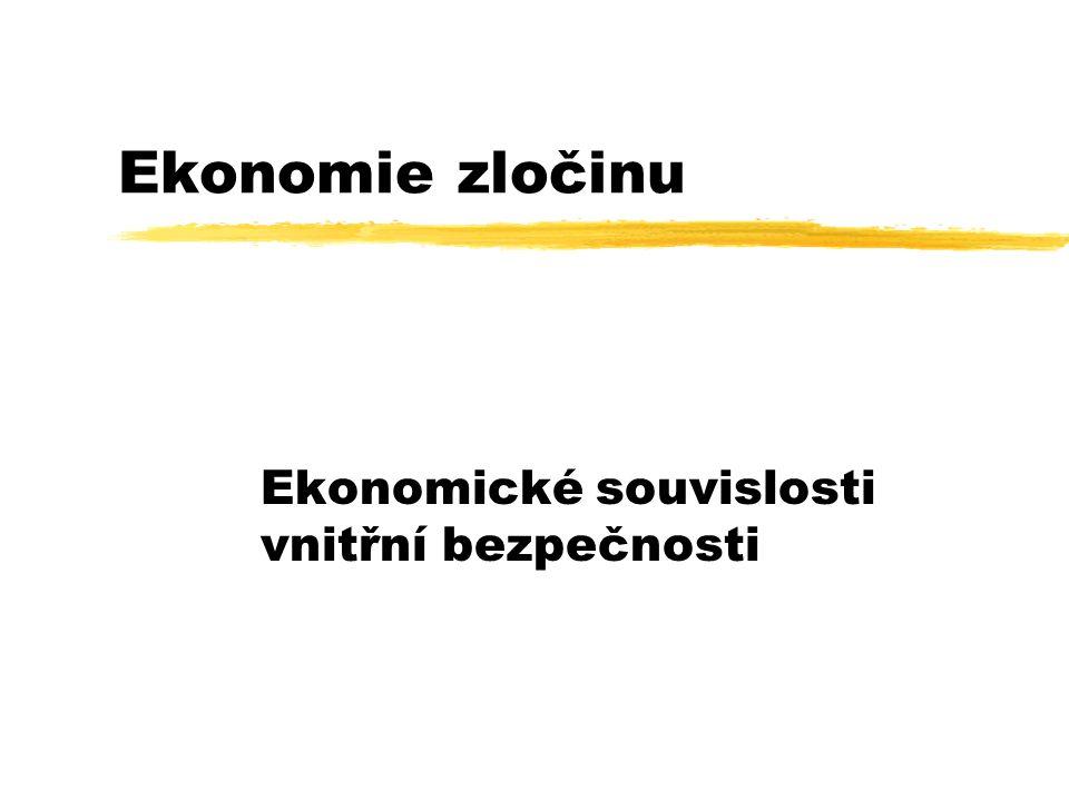 Ekonomie zločinu Ekonomické souvislosti vnitřní bezpečnosti