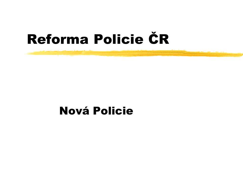 Reforma Policie ČR Nová Policie
