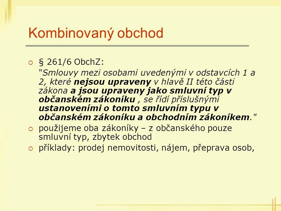Kombinovaný obchod  § 261/6 ObchZ: