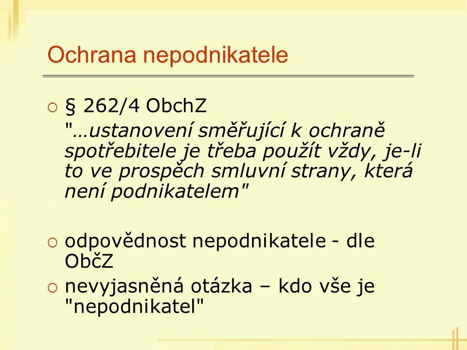 Ochrana nepodnikatele  § 262/4 ObchZ