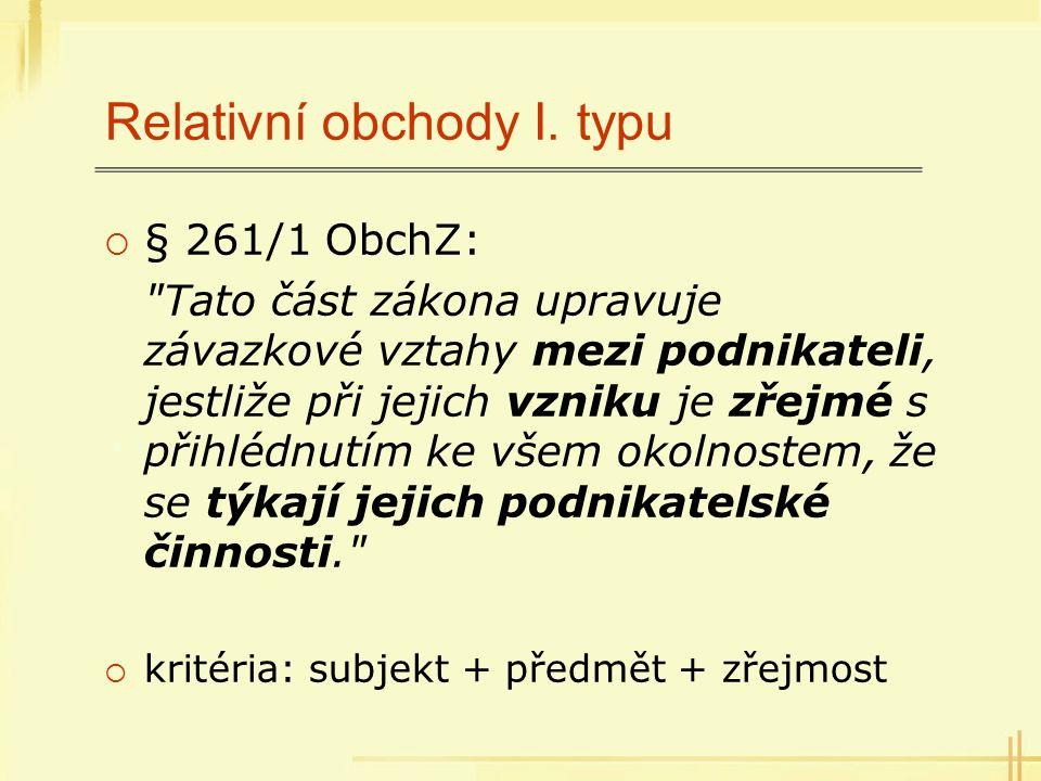 Relativní obchody I. typu  § 261/1 ObchZ: