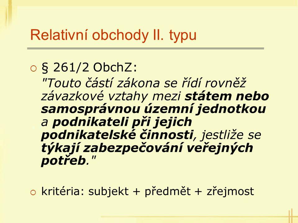 Relativní obchody II. typu  § 261/2 ObchZ: