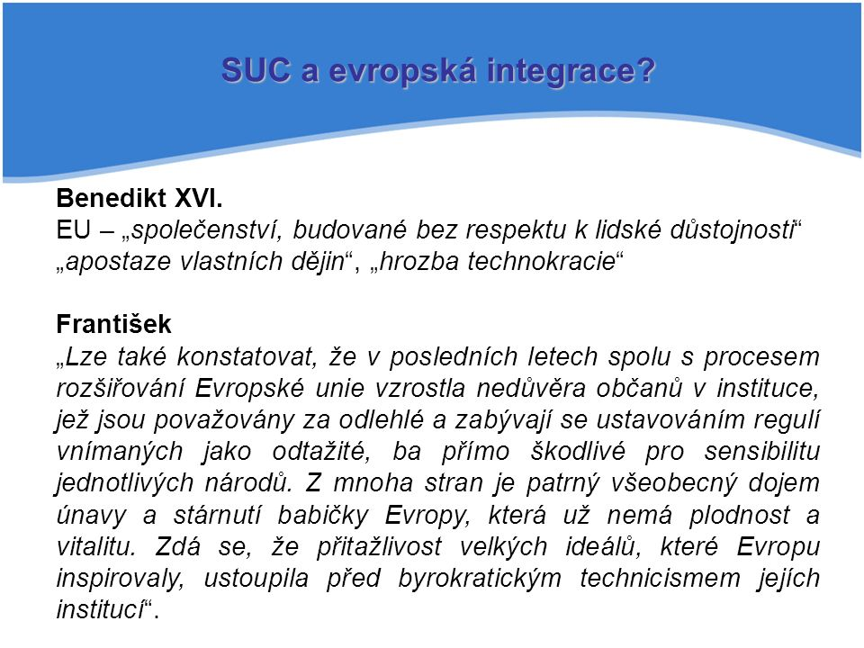SUC a evropská integrace. Benedikt XVI.