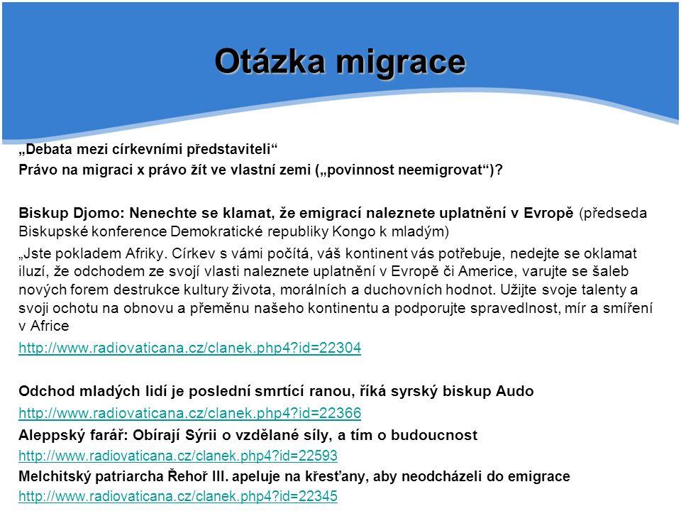 """""""Debata mezi církevními představiteli Právo na migraci x právo žít ve vlastní zemi (""""povinnost neemigrovat )."""