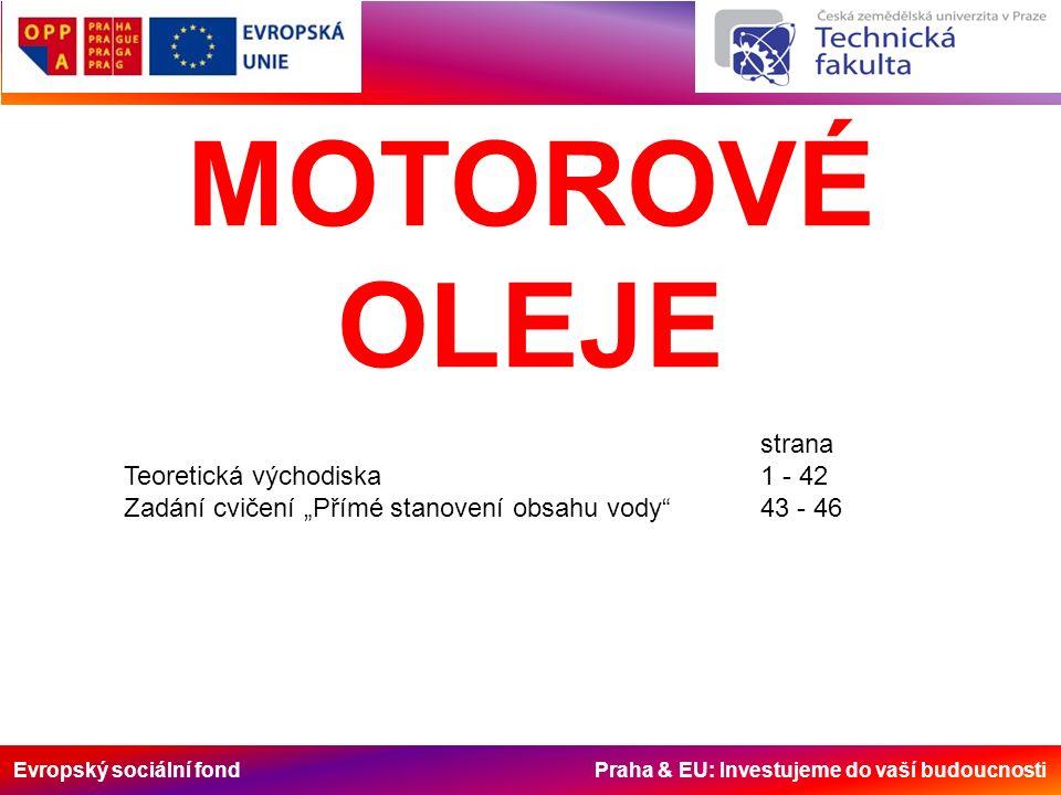 """Evropský sociální fond Praha & EU: Investujeme do vaší budoucnosti MOTOROVÉ OLEJE strana Teoretická východiska1 - 42 Zadání cvičení """"Přímé stanovení o"""