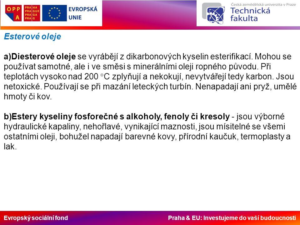Evropský sociální fond Praha & EU: Investujeme do vaší budoucnosti Esterové oleje a)Diesterové oleje se vyrábějí z dikarbonových kyselin esterifikací.