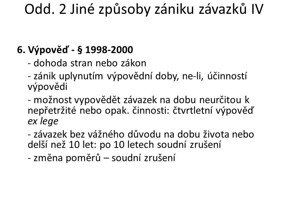 Odd. 2 Jiné způsoby zániku závazků IV 6.