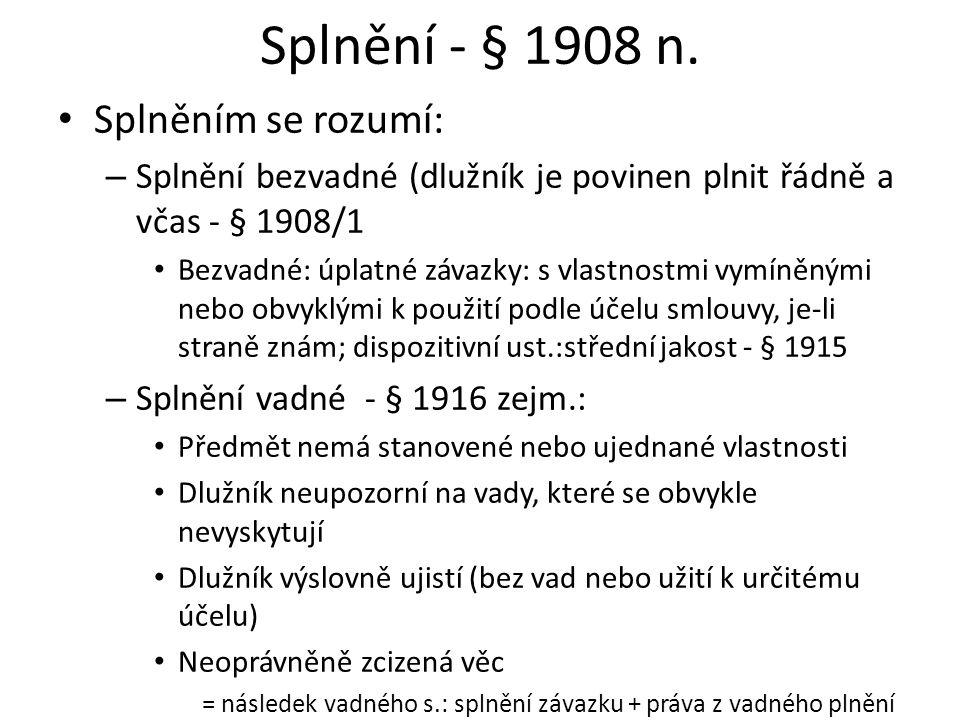 Splnění - § 1908 n.