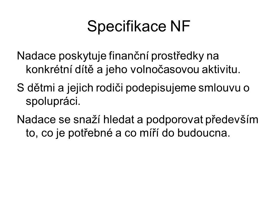 Specifikace NF Nadace poskytuje finanční prostředky na konkrétní dítě a jeho volnočasovou aktivitu.