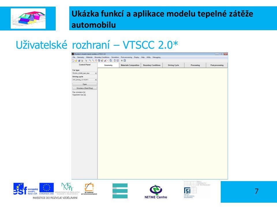 Ukázka funkcí a aplikace modelu tepelné zátěže automobilu 8 Uživatelské rozhraní – VTSCC 2.0* new CTRL + N open CTRL + O run CTRL + R postproccessing CTRL + B