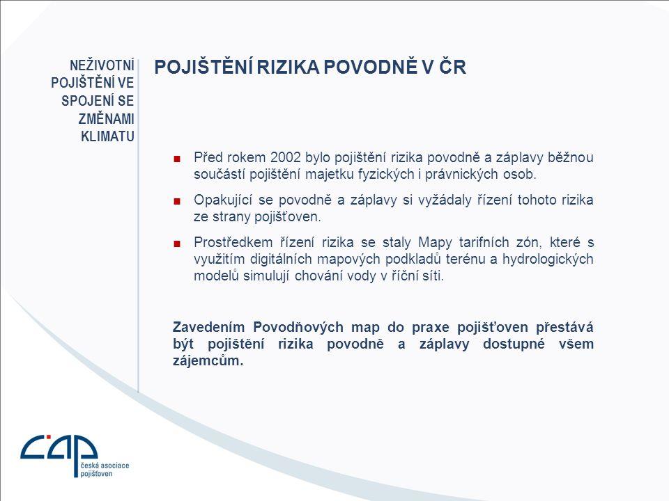 POJIŠTĚNÍ RIZIKA POVODNĚ V ČR ■Před rokem 2002 bylo pojištění rizika povodně a záplavy běžnou součástí pojištění majetku fyzických i právnických osob.