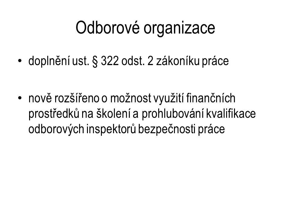 Odborové organizace doplnění ust. § 322 odst.