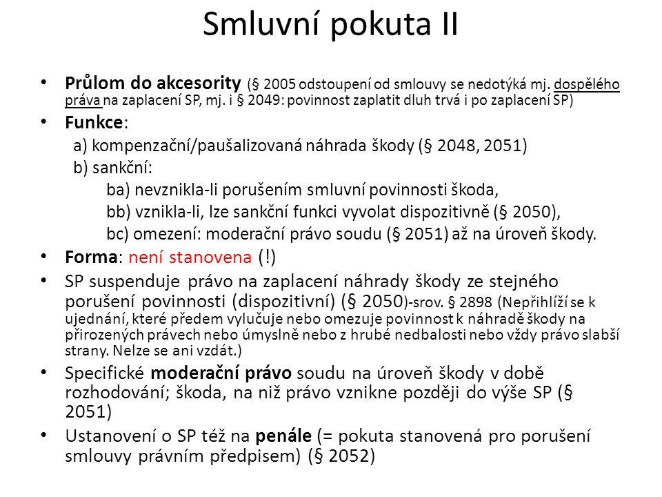 Smluvní pokuta II Průlom do akcesority (§ 2005 odstoupení od smlouvy se nedotýká mj.