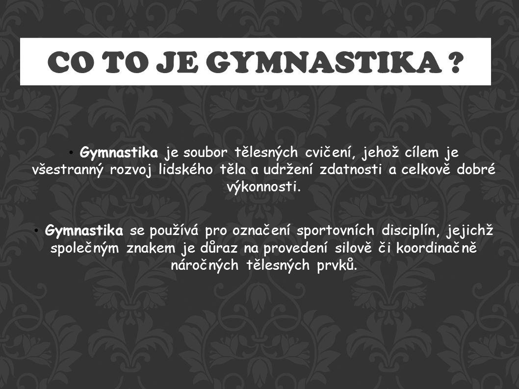 HISTORIE Gymnastika byla v Antickém Řecku zahrnuta do systému celkového harmonického rozvoje člověka.