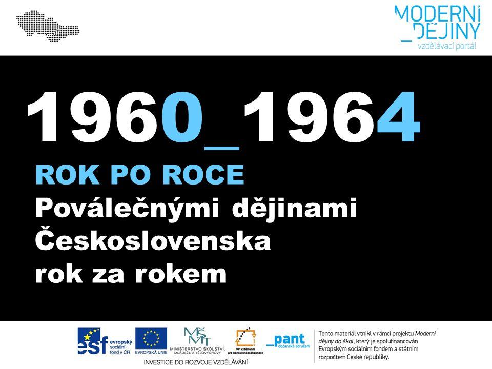 1960_1964 ROK PO ROCE Poválečnými dějinami Československa rok za rokem