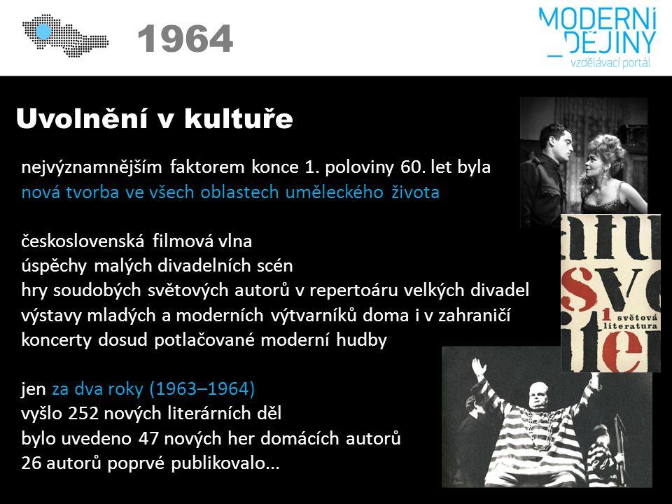 1950 1964 Uvolnění v kultuře nejvýznamnějším faktorem konce 1.