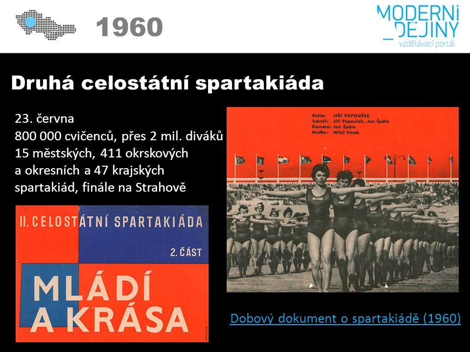 1950 1960 Druhá celostátní spartakiáda 23. června 800 000 cvičenců, přes 2 mil.
