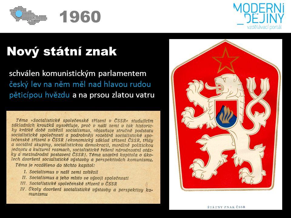 1950 1960 Nový státní znak schválen komunistickým parlamentem český lev na něm měl nad hlavou rudou pěticípou hvězdu a na prsou zlatou vatru