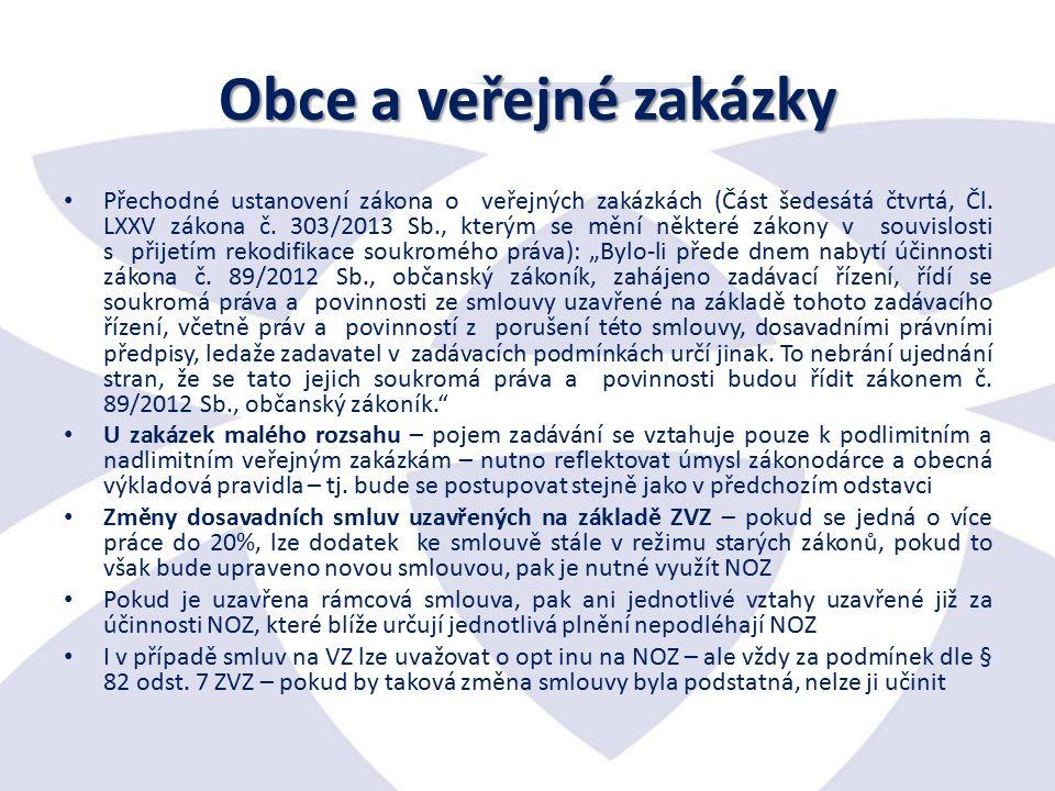 Obce a veřejné zakázky Přechodné ustanovení zákona o veřejných zakázkách (Část šedesátá čtvrtá, Čl.