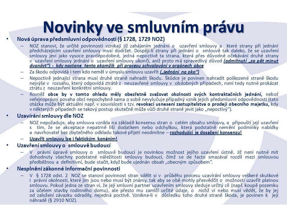 Novinky ve smluvním právu Nová úprava předsmluvní odpovědnosti (§ 1728, 1729 NOZ) – NOZ stanoví, že určité povinnosti vznikají již zahájením jednání o uzavření smlouvy a které strany při jednání předcházejícím uzavření smlouvy musí dodržet.