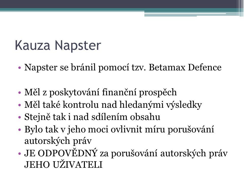 Kauza Napster Napster se bránil pomocí tzv.