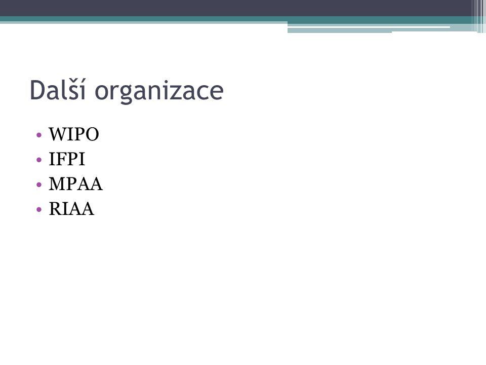 Další organizace WIPO IFPI MPAA RIAA