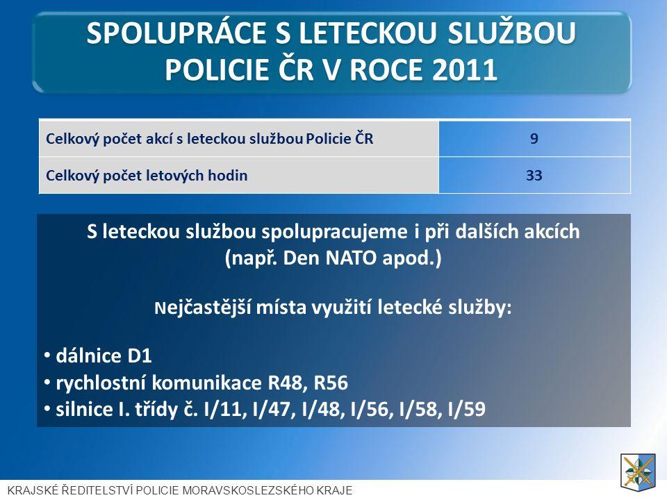 SPOLUPRÁCE S LETECKOU SLUŽBOU POLICIE ČR V ROCE 2011 S leteckou službou spolupracujeme i při dalších akcích (např.