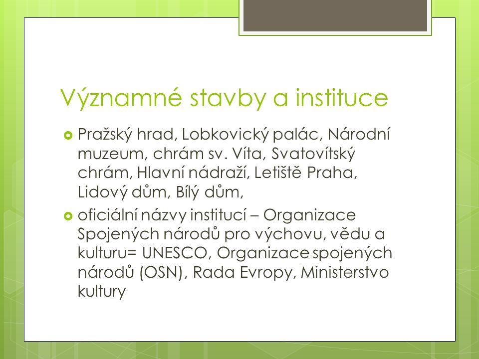 Významné stavby a instituce  Pražský hrad, Lobkovický palác, Národní muzeum, chrám sv.