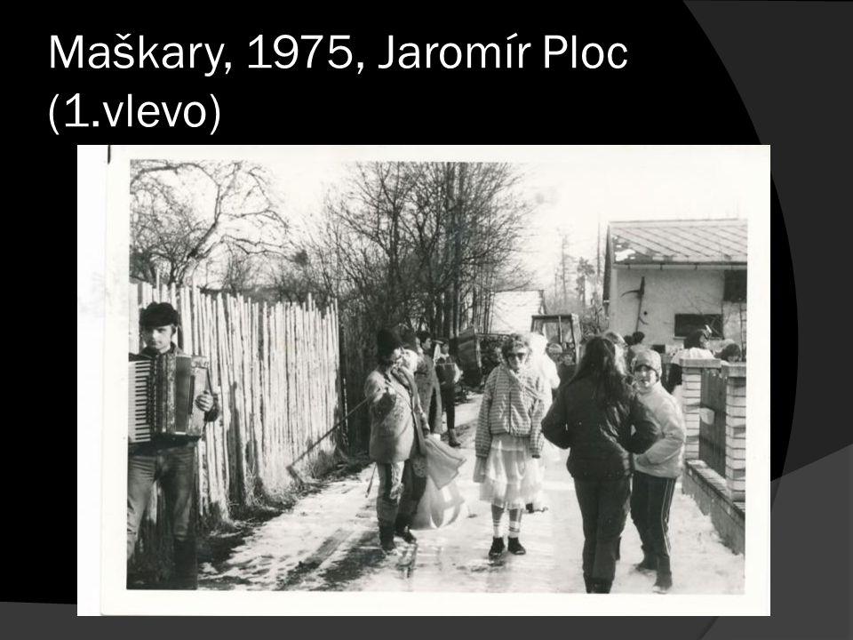 Maškary, 1975, Jaromír Ploc (1.vlevo)