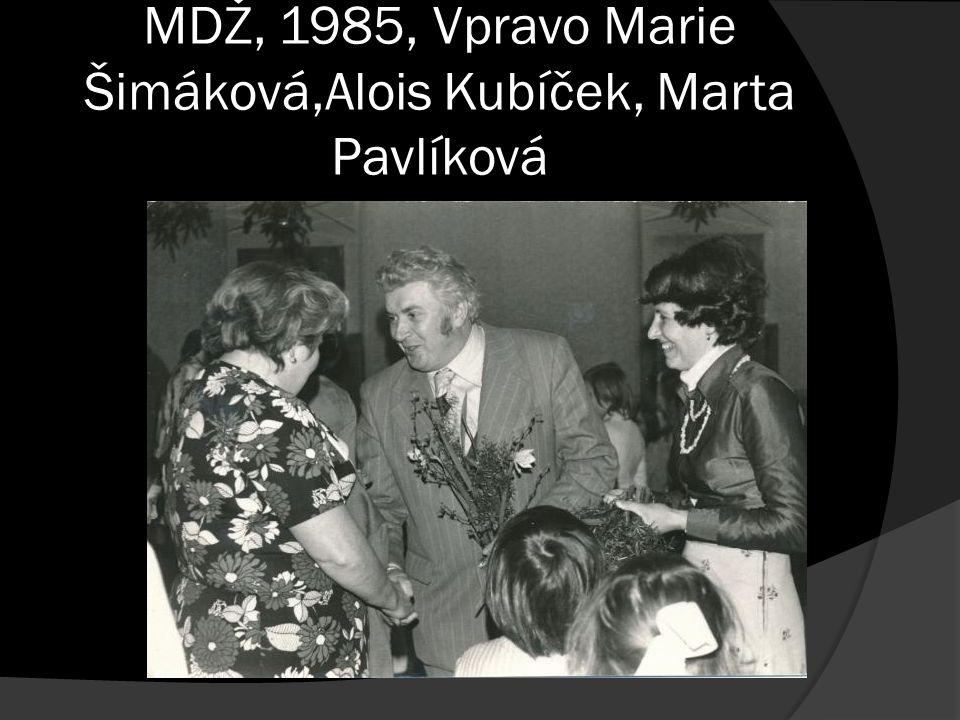 MDŽ, 1985, Vpravo Marie Šimáková,Alois Kubíček, Marta Pavlíková