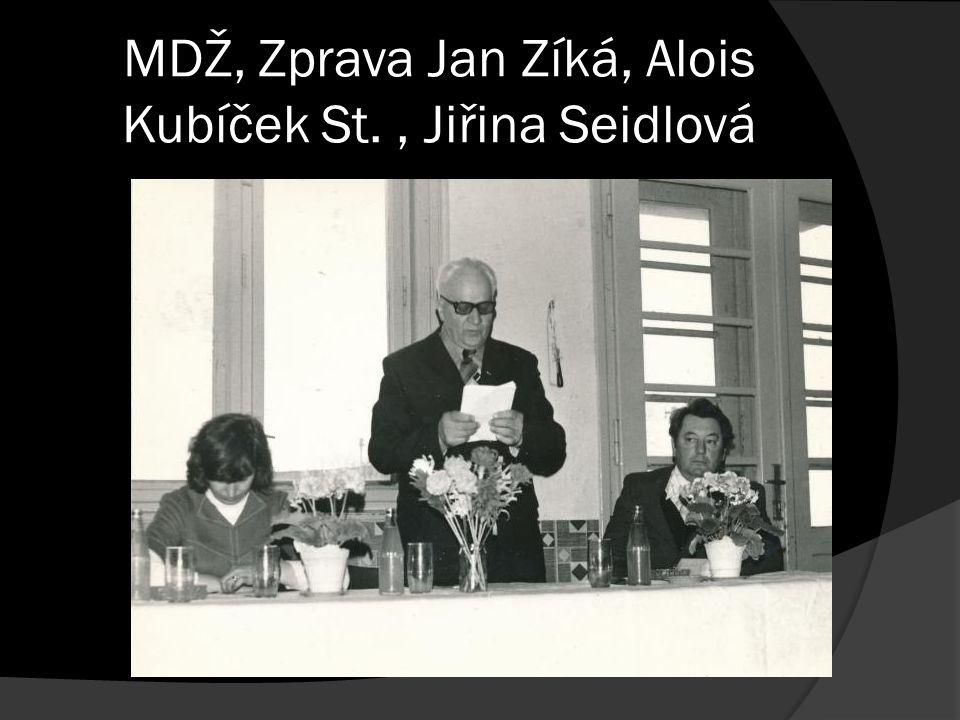 MDŽ, Zprava Jan Zíká, Alois Kubíček St., Jiřina Seidlová