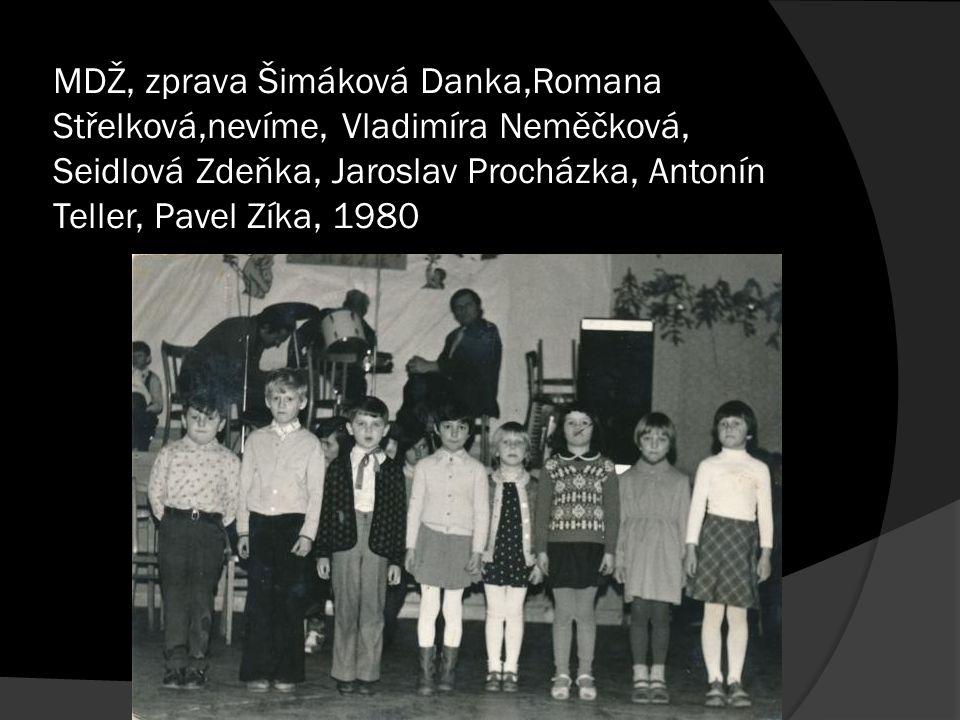 MDŽ, zprava Šimáková Danka,Romana Střelková,nevíme, Vladimíra Neměčková, Seidlová Zdeňka, Jaroslav Procházka, Antonín Teller, Pavel Zíka, 1980