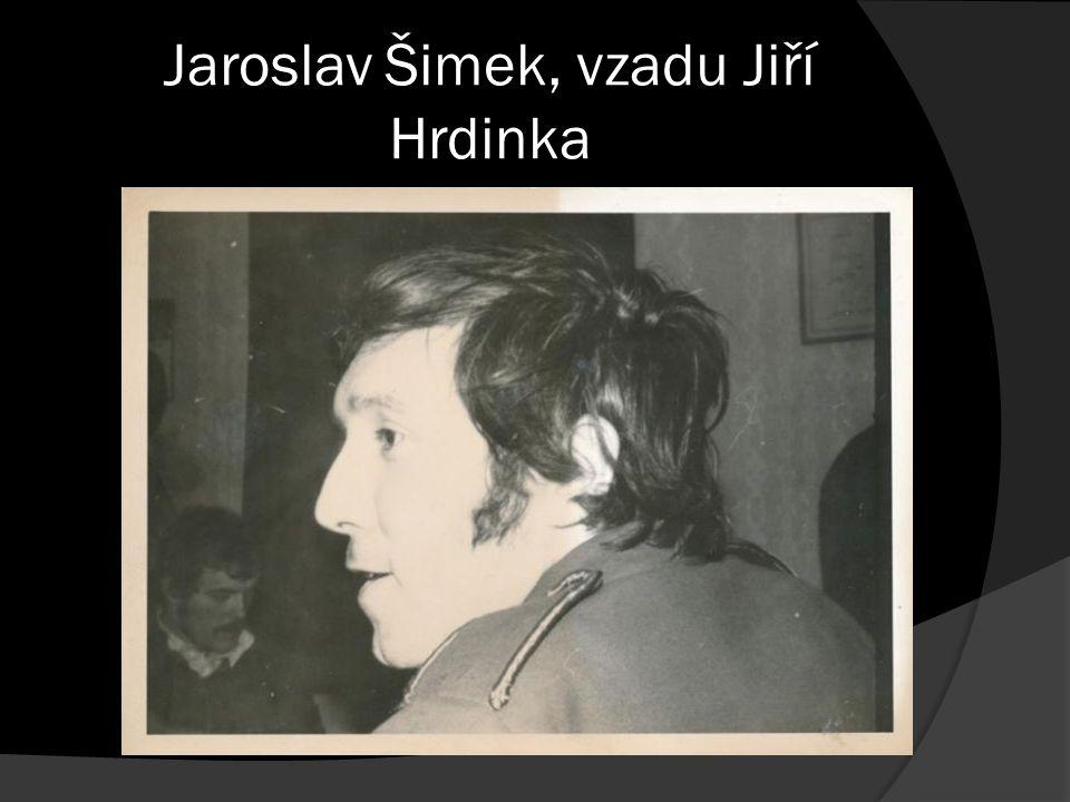 Jaroslav Šimek, vzadu Jiří Hrdinka