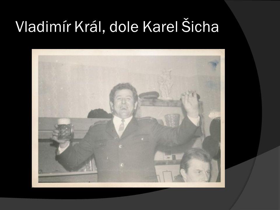 Vladimír Král, dole Karel Šicha