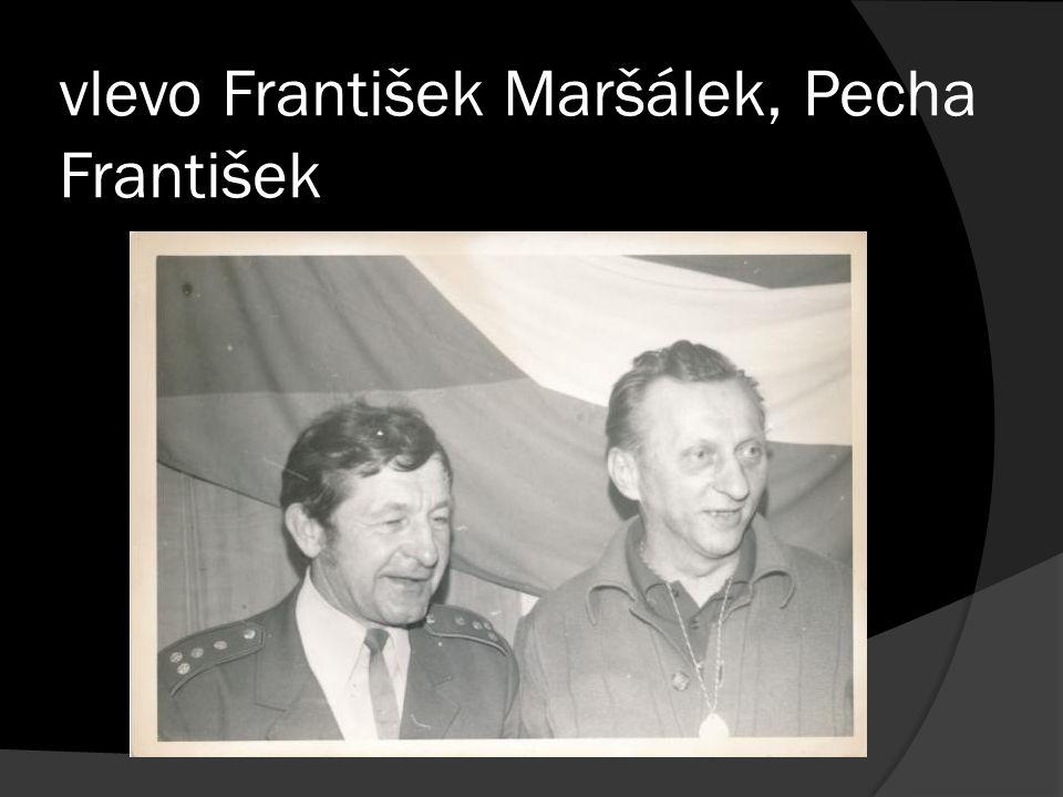 vlevo František Maršálek, Pecha František