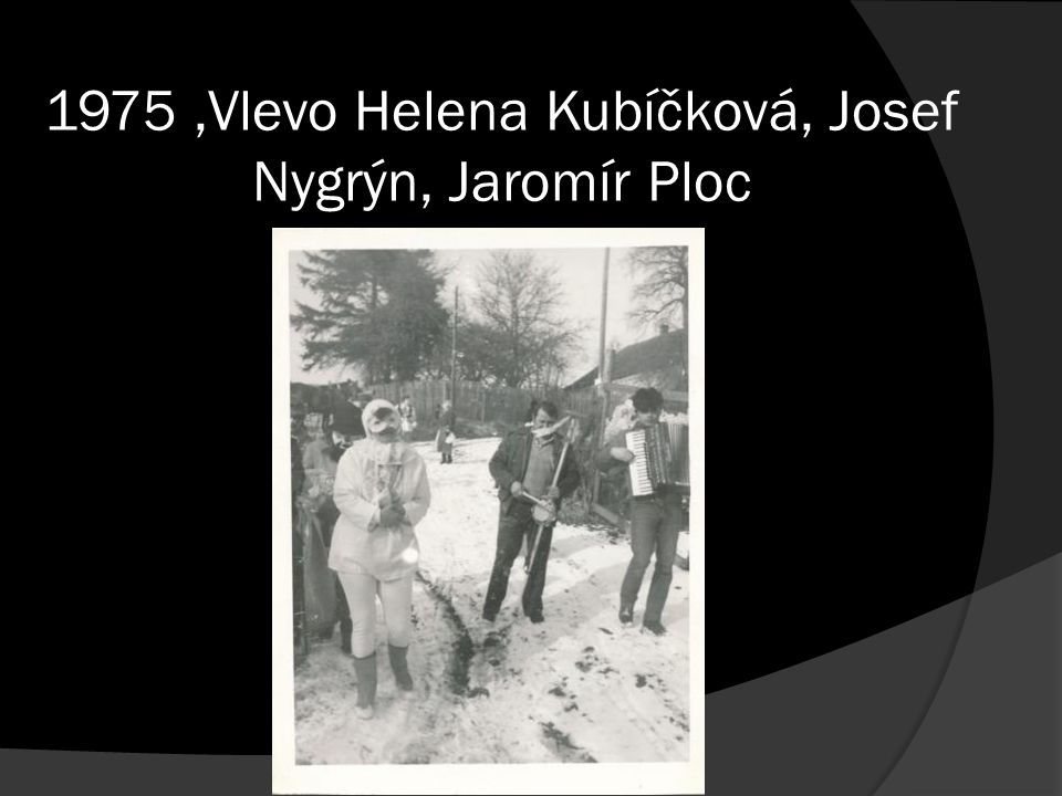 Dětský karneval ve Střezimíři,1972,zprava p.uč.JaroslavaSedláčková,p.uč.MartaPavlíková,Alo isKubíček,díte-Komendová,dítě s knirkem Milan Skrčený