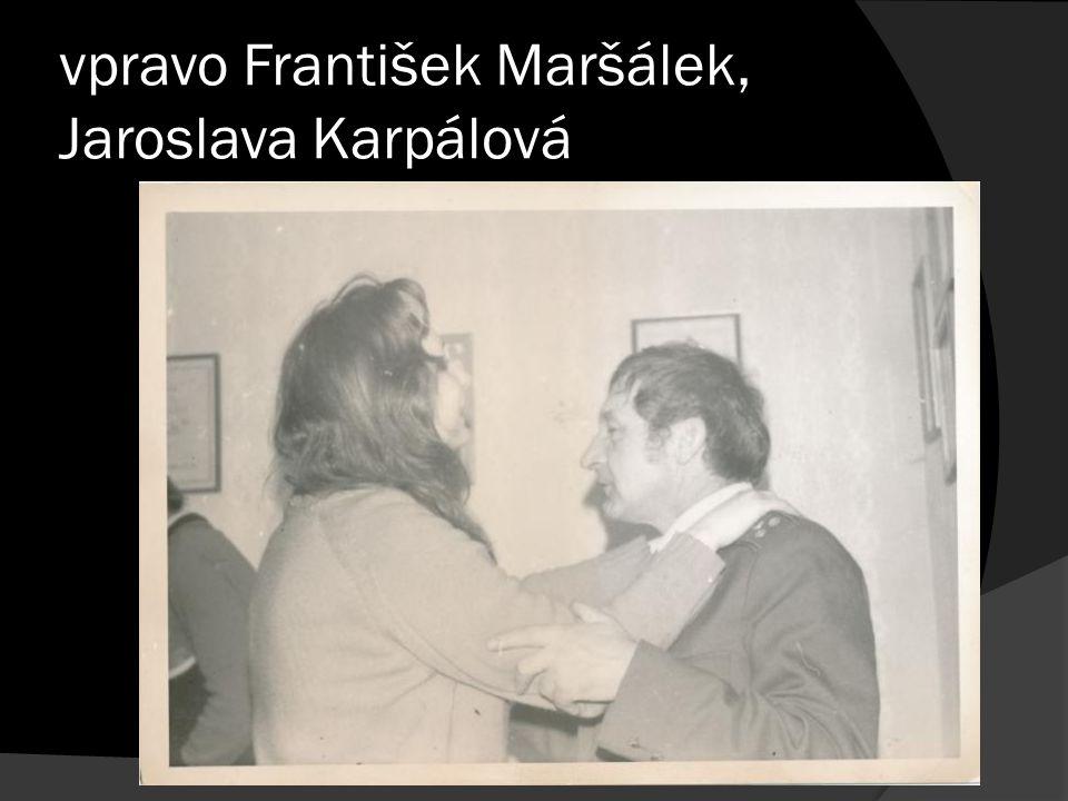 vpravo František Maršálek, Jaroslava Karpálová