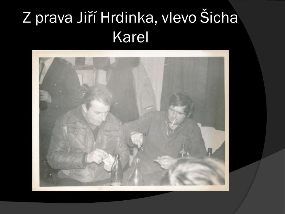 Z prava Jiří Hrdinka, vlevo Šicha Karel