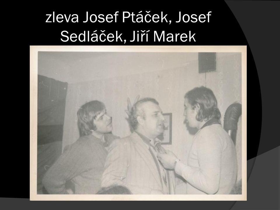 zleva Josef Ptáček, Josef Sedláček, Jiří Marek