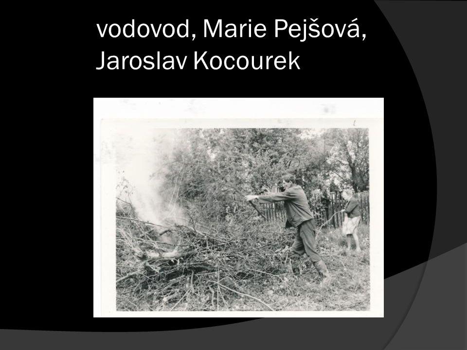 vodovod, Marie Pejšová, Jaroslav Kocourek
