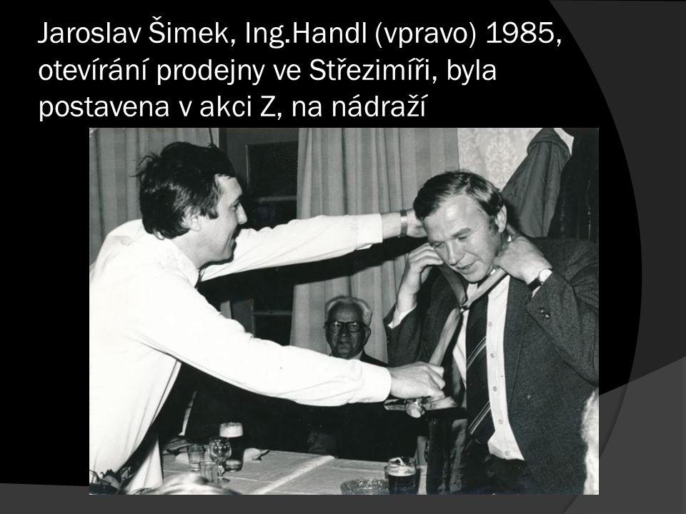 Jaroslav Šimek, Ing.Handl (vpravo) 1985, otevírání prodejny ve Střezimíři, byla postavena v akci Z, na nádraží
