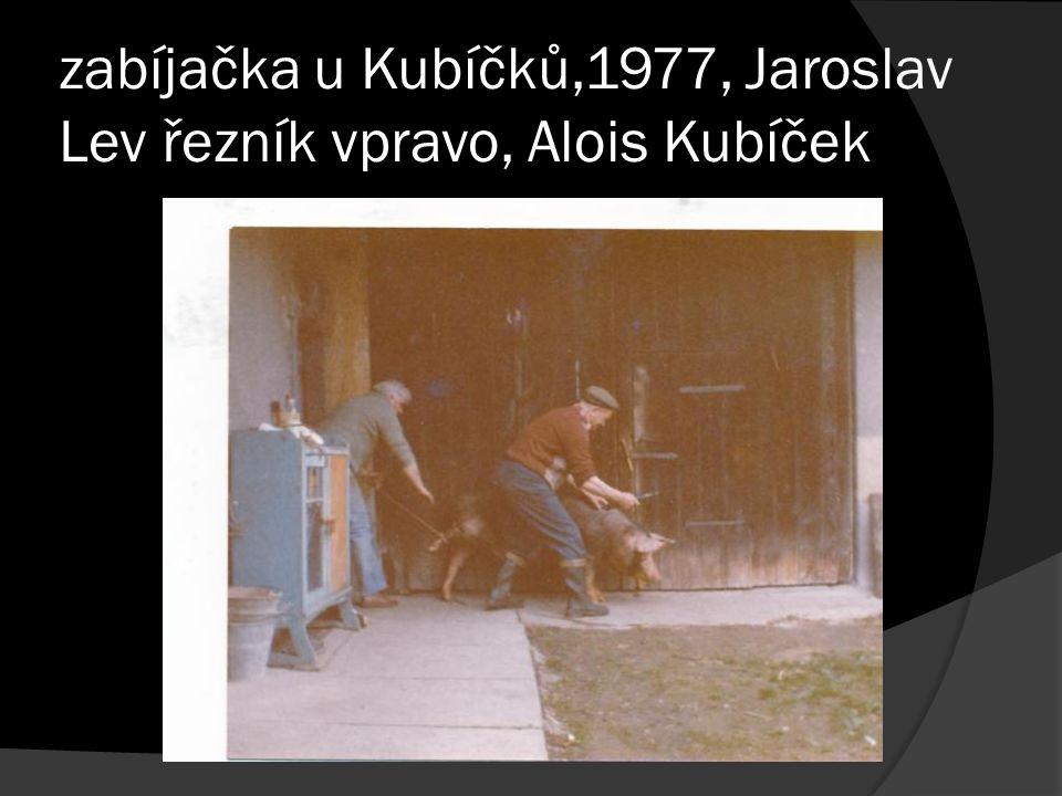 zabíjačka u Kubíčků,1977, Jaroslav Lev řezník vpravo, Alois Kubíček