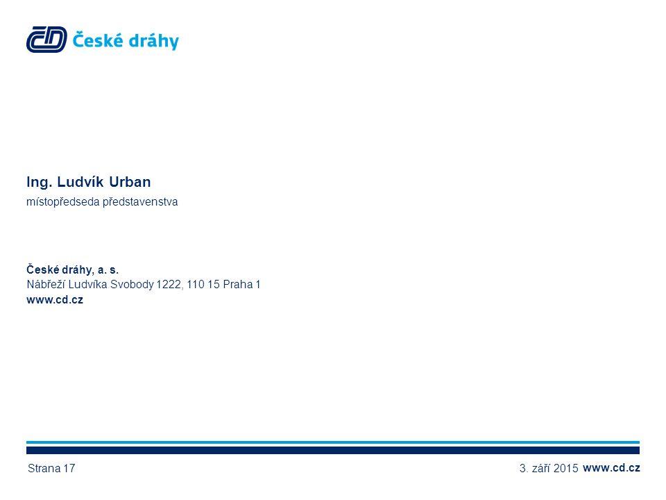 www.cd.cz České dráhy, a. s. Nábřeží Ludvíka Svobody 1222, 110 15 Praha 1 www.cd.cz Ing.