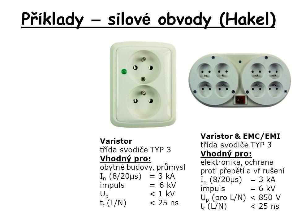 Př í klady – silov é obvody (Hakel) Varistor třída svodiče TYP 3 Vhodný pro: obytné budovy, průmysl I n (8/20µs)= 3 kA impuls=6 kV U p < 1 kV t r (L/N)< 25 ns Varistor & EMC/EMI třída svodiče TYP 3 Vhodný pro: elektronika, ochrana proti přepětí a vf rušení I n (8/20µs)= 3 kA impuls= 6 kV U p (pro L/N)< 850 V t r (L/N)< 25 ns